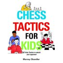 Murray Chandler: Chess Tactics for Kids