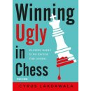 Cyrus Lakdawala: Winning Ugly in Chess