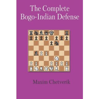 Maxim Chetverik: The Complete Bogo-Indian Defense