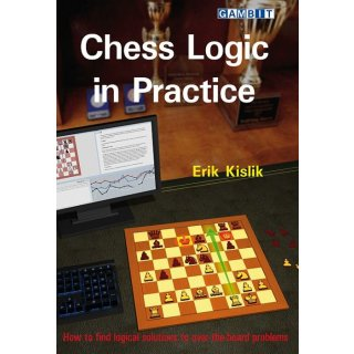 Erik Kislik: Chess Logic in Practice