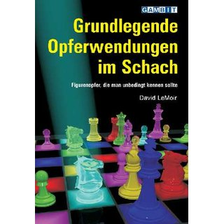 David LeMoir: Grundlegende Opferwendungen im Schach
