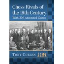Tony Cullen: Chess Rivals of the 19th Century