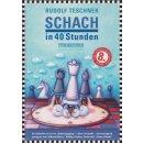 Rudolf Teschner: Schach in 40 Stunden