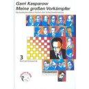 Garri Kasparow: Meine großen Vorkämpfer 3
