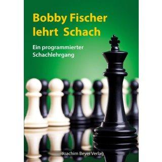 Bobby Fischer: Bobby Fischer lehrt Schach