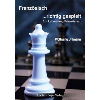 Wolfgang Uhlmann: Französisch - richtig gespielt