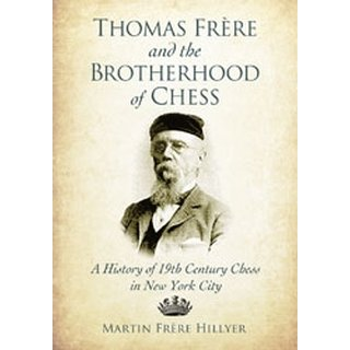 Martin Frère Hillyer: Thomas Frère and the Brotherhood of Chess