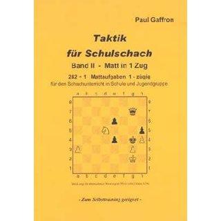 Paul Gaffron: Taktik für Schulschach Band 2