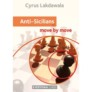 Cyrus Lakdawala: Anti-Sicilians - Move by Move