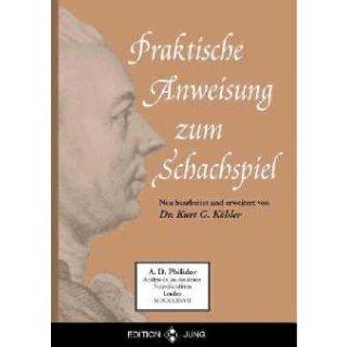Kurt Gerhard Köhler: Philidor - Praktische Anweisung zum Schachspiel
