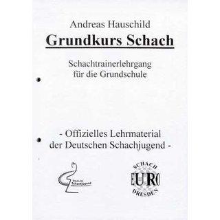 Andreas Hauschild: Grundkurs Schach / 1. - 4. Klasse