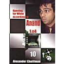 Alexander Khalifman: Opening for White according to Anand...