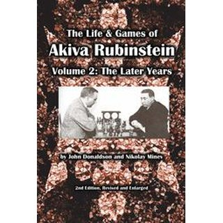 John Donaldson, Nikolai Minew: The Life & Games of Akiba Rubinstein - Vol. 2