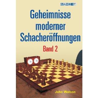 John Watson: Geheimnisse moderner Schacheröffnungen 2