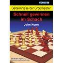 John Nunn: Schnell gewinnen im Schach