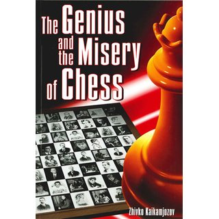 Zhivko Kaikamjozov: The Genius and the Misery of Chess