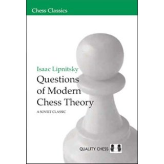 Isaac Lipnitsky: Questions of Modern Chess Theory