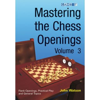 John Watson: Mastering the Chess Openings - Vol. 3