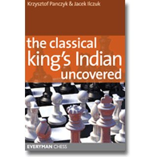 Krzysztof Panczyk, Jacek Ilczuk: The Classical King?s Indian Uncovered