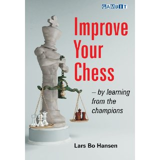 Lars Bo Hansen: Improve your Chess