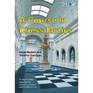 Dejan Bojkov, Vladimir Georgiev: A Course in Chess Tactics