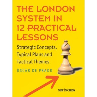 Oscar de Prado: The London System in 12 Practical Lessons