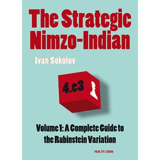 Ivan Sokolov: The Strategic Nimzo-Indian, Vol. 1