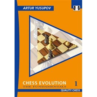 Artur Jussupow: Chess Evolution 1 - The Fundamentals