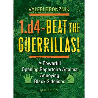 Valeri Bronznik: 1.d4 - Beat the Guerrillas!