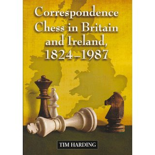 Tim Harding: Correspondence Chess in Britain and Ireland, 1824-1987