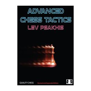 Lev Psakhis: Advanced Chess Tactics