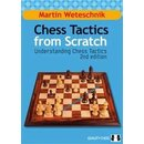 Martin Weteschnik: Chess Tactics from Scratch