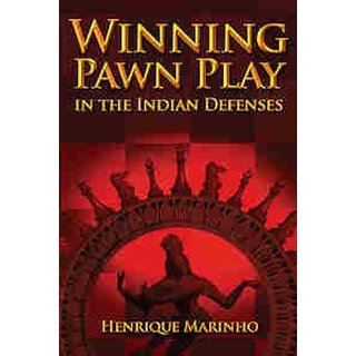 Henrique Marinho: Winning Pawn Play in the Indian Defenses