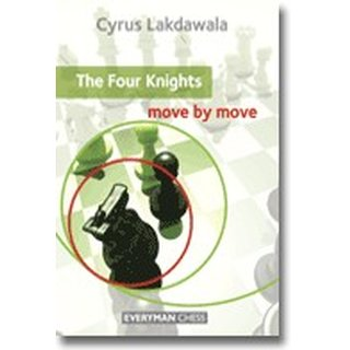 Cyrus Lakdawala: The Four Knights - move by move