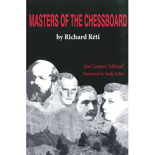 Richard Reti: Masters of the Chessboard