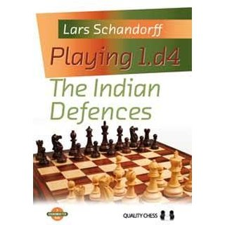 Lars Schandorff: Playing 1.d4 - The Indian Defences