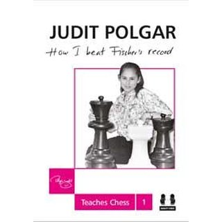 Judit Polgar: Judit Polgar - How I beat Fischer´s Record