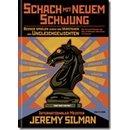 Jeremy Silman: Schach mit neuem Schwung