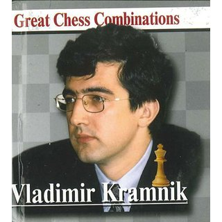 Alexander Kalinin: Vladimir Kramnik - Great Chess Combinations