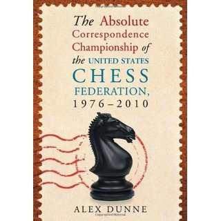 Alex Dunne:  The Absolute Correspondence Championship of the United States Chess Federation, 1976-2010