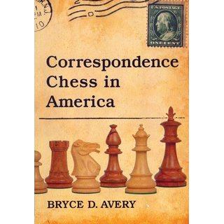 Bryce D. Avery:  Correspondence Chess in America