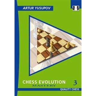 Artur Jussupow: Chess Evolution 3 - Mastery