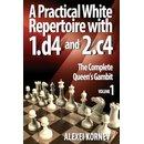 Alexei Kornev: A Practical White Repertoire with 1.d4 and...
