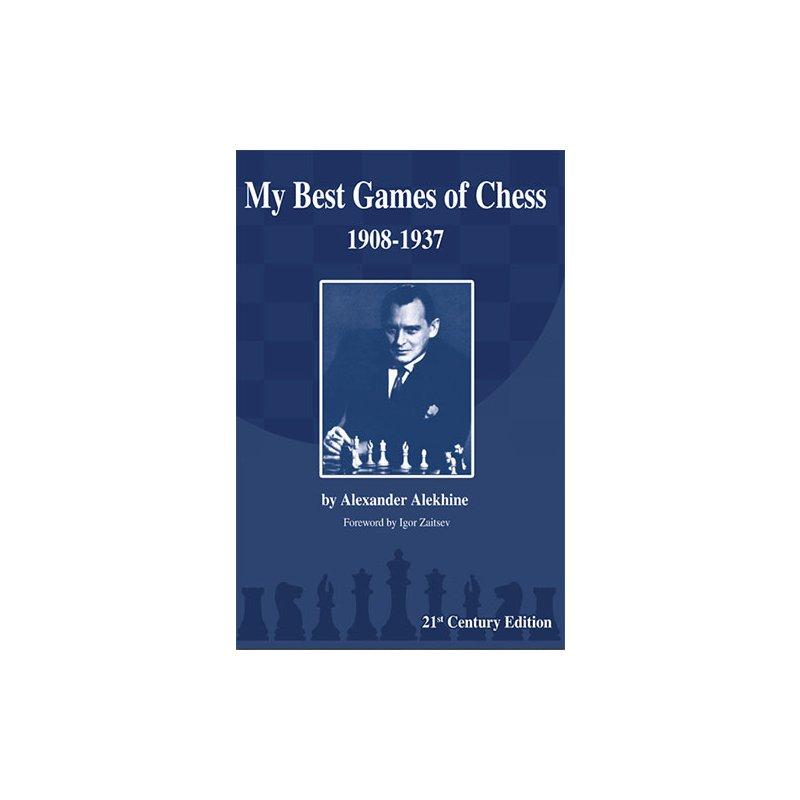 Alexander Alekhine: My Best Games of Chess 1908-1937