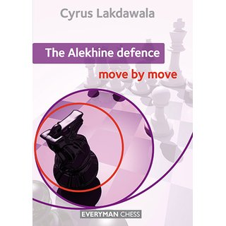 Cyrus Lakdawala: The Alekhine Defence - move by move