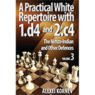 Alexei Kornev: A Practical White Repertoire with 1.d4 and 2.c4 - Vol. 3