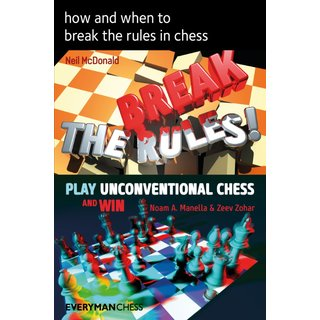 Neil McDonald, Noam Manella: How and When to Break the Rules in Chess