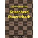 Lothar Nikolaiczuk: Krisenherd Dauerschach