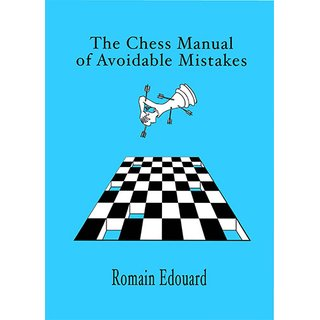 Romain Edouard: The Chess Manual of Avoidable Mistakes
