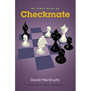 David MacEnulty: My First Book of Checkmate